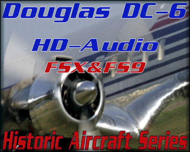 Douglas DC-6 HD Audio FSX&FS9