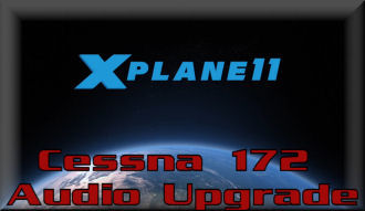 XP 11 Cessna 172 Upgrade Audio